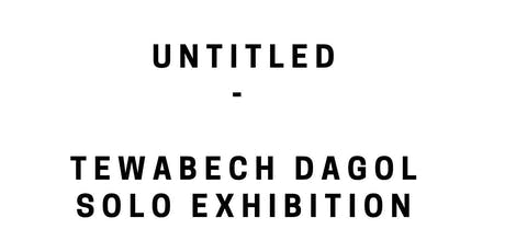 'Untitled' A Tewabech Dagol solo exhibition tickets