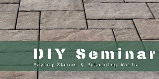 DIY Seminar: Paving Stones & Retaining Walls