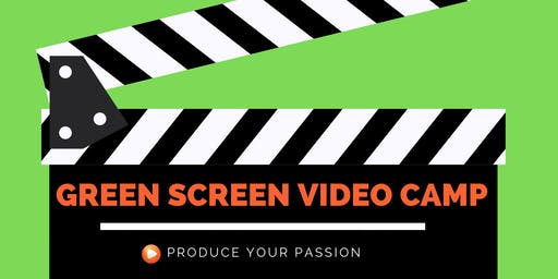 Green Screen Video Production Summer Camp