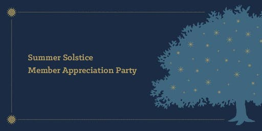 Summer Solstice Member Appreciation Party