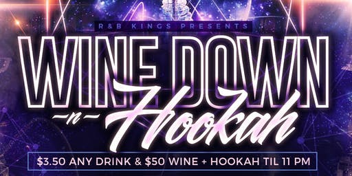 Wine Down -n- Hookah 7/3