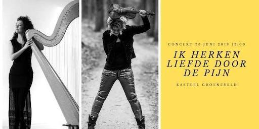 """Concert """"Ik herken liefde door de pijn"""" Viool & Harp"""