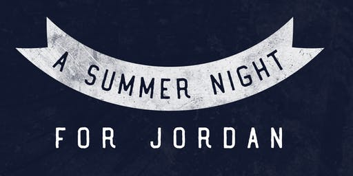 A Summer Night for Jordan