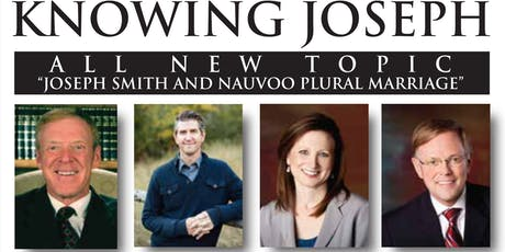 Knowing Joseph: Joseph Smith & Nauvoo Plural Marriage (SLC) tickets