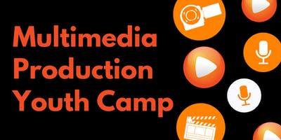 Multimedia Production Youth Camp