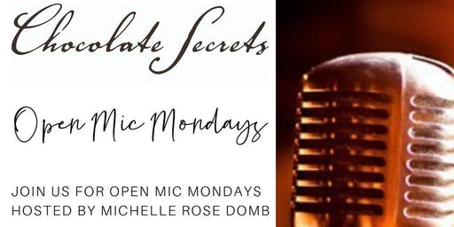 Chocolate Secrets Open Mic Mondays