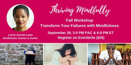 Fall Workshop: Transform Your Failures with Mindfulness tickets