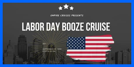 Labor Day Sunday Booze Cruise tickets