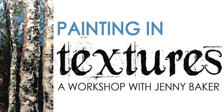 Painting in Textures with Jenny Baker tickets