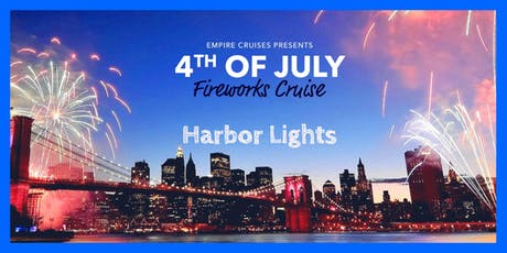 4th of July Fireworks Cruise aboard the Harbor Lights tickets