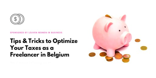 Tips & Tricks to Optimize Your Taxes as a Freelancer  in Belgium