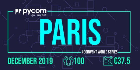 Paris Pycom #GOINVENT World Series IoT Enterprise Workshop tickets