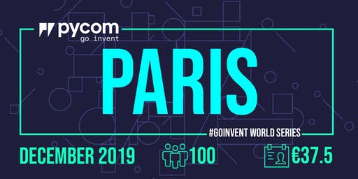 Paris Pycom #GOINVENT World Series IoT Enterprise Workshop