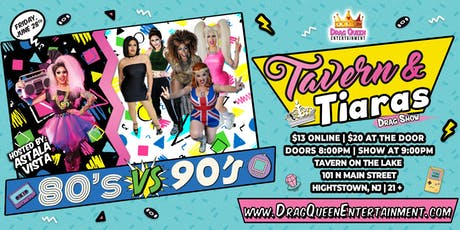 Tavern & Tiaras Drag Show - 80s vs 90s! tickets