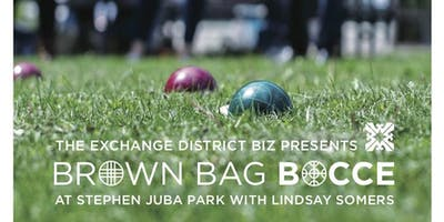 The Exchange District Biz presents Brown Bag Bocce with Lindsay Somers