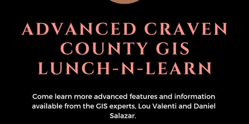 June Lunch N Learn Advanced Craven County GIS