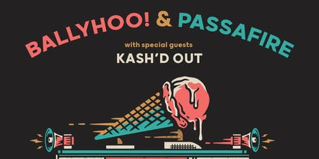 Ballyhoo! / Passafire tickets