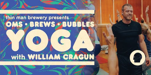 Oms, Brews, & Bubbles: Yoga with William Cragun at Thin Man Brewery!