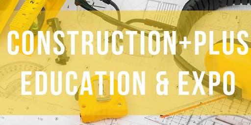 Construction + Plus Education & Expo