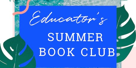 Educator's Summer Book Club tickets