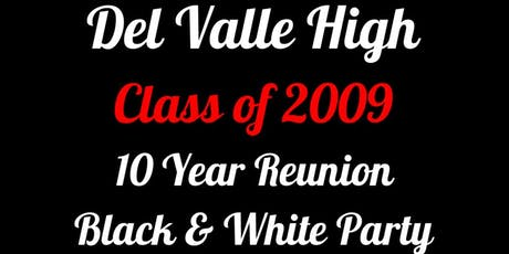 Del Valle High C/O 2009 10 year Reunion tickets