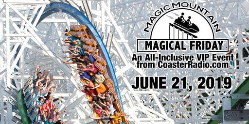 Magic Mountain Magical Friday: An All-Inclusive VIP Event