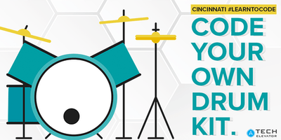 #LearnToCode: Build Your Own Drum Kit - Cincinnati