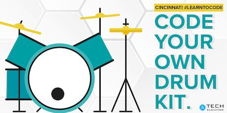 #LearnToCode: Build Your Own Drum Kit - Cincinnati  tickets