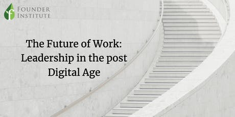 The Future of Work: Leadership in the Post-Digital Age tickets