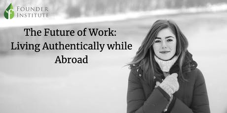 The Future of Work: Living Authentically While Abroad tickets