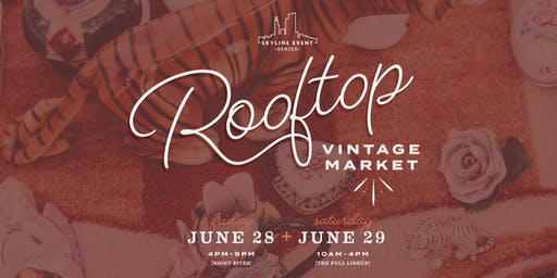Skyline Event Series: Rooftop Vintage Market