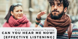 Can you hear me now! [Effective Listening]
