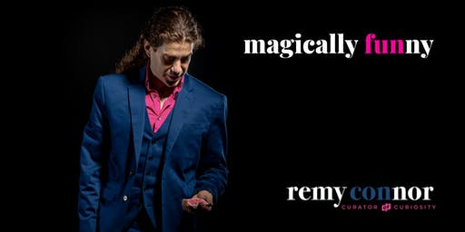 Magically Funny with Remy Connor