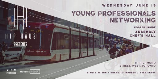 Young Professionals Networking by The Hip Haus - June 19th, 2019