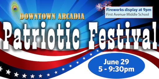Downtown Arcadia Patriotic Festival & Fireworks Display 2019