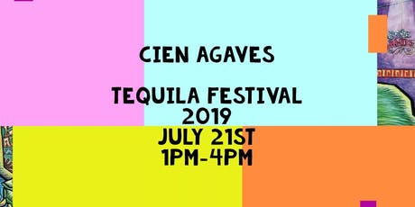 Cien Agaves 1st Annual Tequila Festival tickets