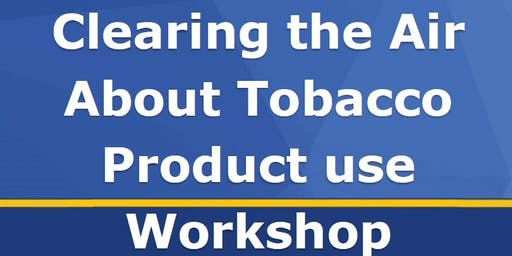 Clearing the Air About Tobacco Product Use