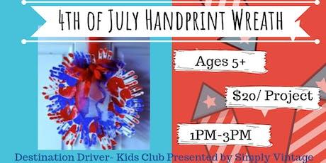 Destination Driver- Kids Club! Project: 4th of July Handprint Wreath tickets