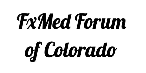 FxMed Forum of Colorado [June 2019]