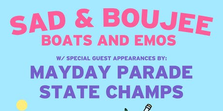 Sad & Boujee (Boats & Emo's Edition) w special guests MAYDAY PARADE & STATE CHAMPS tickets