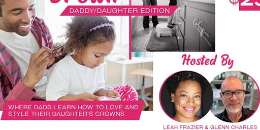 Rock Your Crown: Daddy - Daughter Father's Day Event