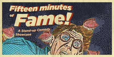 Fifteen Minutes of Fame: A Stand-up Comedy Showcase