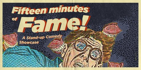Fifteen Minutes of Fame: A Stand-up Comedy Showcase tickets