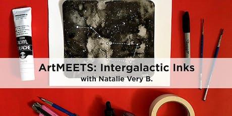 ArtMEETS: Intergalactic Inks! tickets