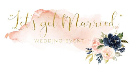 Lets Get Married Wedding Event - Launch Party tickets