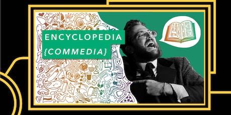 Encyclopedia Commedia tickets