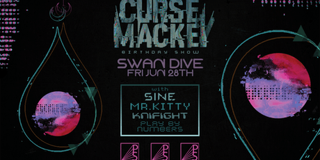 Pull String Events Presents - Curse Mackey Birthday Show with Mr. Kitty, Sine, and Knifight At Swan Dive! tickets