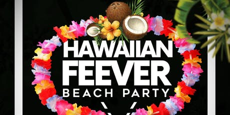 HAWAIIAN FEEVER (Beach Party) tickets