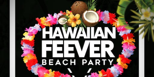 HAWAIIAN FEEVER (Beach Party)