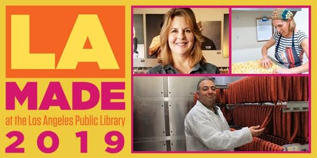 LA Made: Can Artisan Food Producers Survive in L.A.? tickets